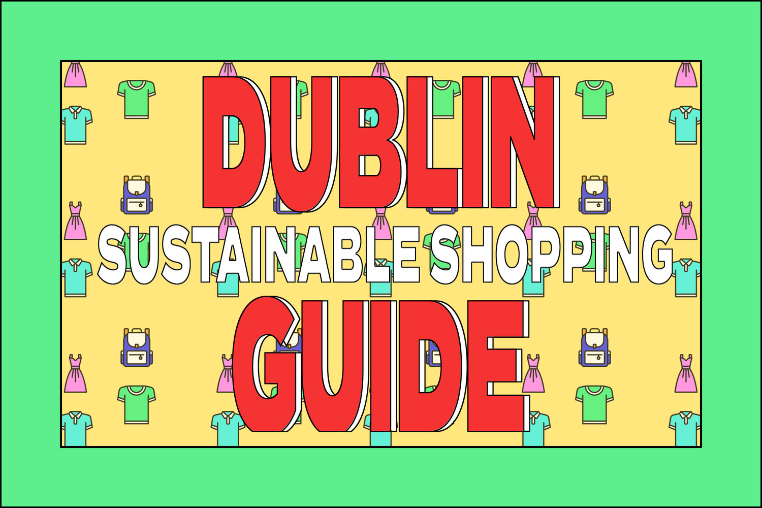 A Guide to Sustainable Shopping in Dublin