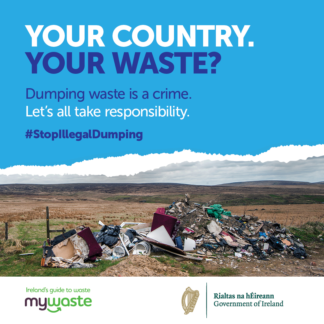 New Communications Campaign calls for all Citizens to get involved in the Fight Against Illegal Dumping and Fly Tipping in Ireland